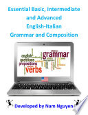 Essential Basic  Intermediate and Advanced Grammar and Composition In English Italian