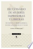Diccionario de mujeres impresoras y libreras de España e Iberoamérica entre los siglos XV y XVIII