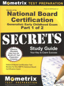 Secrets of the National Board Certification Generalist Early Childhood Exam Study Guide