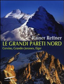 Le grandi pareti Nord  Cervino  Grandes Jorasses  Eiger