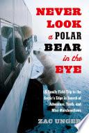 Never Look a Polar Bear in the Eye