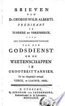 Brieven van Dr. George Wilh. Alberti over den teegenwoordigen toestand van den godsdienst en de weetenschappen in Grootbrittannien