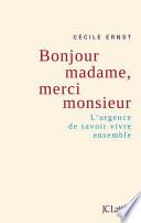 Bonjour Madame  merci Monsieur
