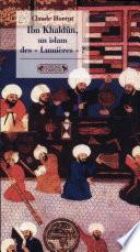 Ibn Khald  n  un islam des  lumi  res