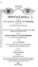 Spectaclænia; or the sight restored ... and preserved by the use of spectacles, etc