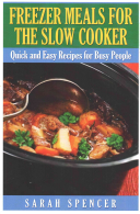 Freezer Meals for the Slow Cooker