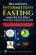 Beginner S Intermittent Fasting And Keto Diet Healthy Lifestyle Guide