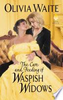 The Care and Feeding of Waspish Widows Book PDF