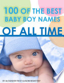 100 of the Best Baby Boy Names of All Time
