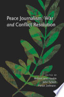 Peace Journalism, War and Conflict Resolution