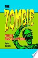 The Zombie Movie Encyclopedia Ideal Life After Death Often Ragged Unkempt Ill Spoken