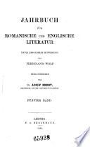 Jahrbuch f  r Romanische und Englische Literatur unter besonderer Mitwirkung von F  Wolf hrsg  von A  Ebert