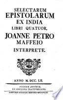 Selectarum epistolarum ex India libri quatuor  Joanne Petro Maffeio interprete