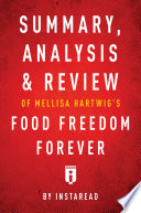 Summary, Analysis & Review of Melissa Hartwig's Food Freedom Forever by Instaread