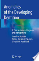 Anomalies Of The Developing Dentition