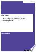 Thema: Projektarbeit in der Schule - Kariesprophylaxe