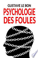 Psychologie Des Foules Texte Int Gral Illustr