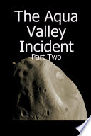 The Aqua Valley Incident   Part Two