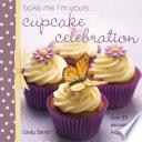Bake me I m Yours    Cupcake Celebration