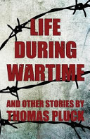 Life During Wartime And Other Stories