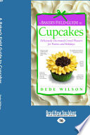 A Baker s Field Guide to Cupcakes