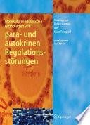 Molekularmedizinische Grundlagen von para  und autokrinen Regulationsst  rungen
