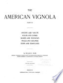 The American Vignola  Arches and vaults  roofs and domes  doors and windows  walls and ceilings  steps and staircases  2d ed