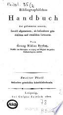 Bibliographisches Handbuch der gesammten neuer, sowohl allgemeinen als besondern griechischen und römischen Litteratur