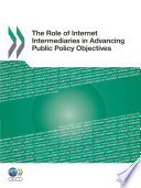 The Role Of Internet Intermediaries In Advancing Public Policy Objectives : economic and social function, development...