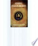 Finding Jesus In Dharma : ...
