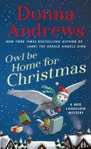 Owl Be Home For Christmas : meg langslow mystery written