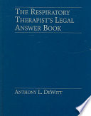 The Respiratory Therapist s Legal Answer Book