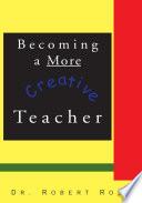 Becoming a More Creative Teacher