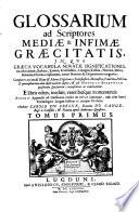 Glossarium ad scriptores mediae et infirmae graecitatis