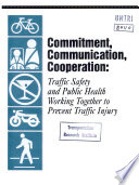 Commitment Communication Cooperation Traffic Safety And Public Health Working Together To Prevent Traffic Injury