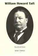 The Life   Times of William Howard Taft