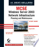MCSE Windows Server 2003 Network Infrastructure Planning And Maintenance Study Guide : planning and maintaining a microsoft windows server...