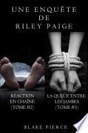 Coffret des Enquêtes de Riley Paige : Réaction en Chaîne (t. 2) et La Queue Entre les Jambes (t. 3)