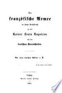 Die französische Armee in ihrem Verhältniss zu dem Kaiser Louis Napoleon und den deutschen Heerestheilen