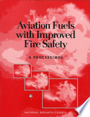 Aviation Fuels with Improved Fire Safety Critical To Improving Survivability In