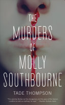 The Murders Of Molly Southbourne : and familiar.