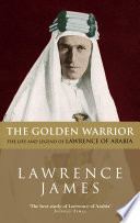 The Golden Warrior : james' acclaimed biography penetrates and...