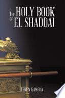 The Holy Book of El Shaddai
