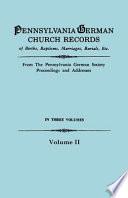 Pennsylvania German Church Records of Births  Baptisms  Marriages  Burials  Etc