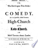 Helter Skelter Or The Devil Upon Two Sticks A Comedy As It Is Spitefully Acted Between High Church And Low Church In Most Taverns About London By The Author Of All Men Mad Etc E Ward  book