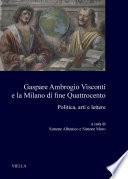 Gaspare Ambrogio Visconti E La Milano Di Fine Quattrocento