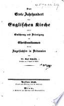 Das erste Jahrhundert der Englischen Kirche  oder Einf  hrung und Befestigung des Christenthumes bei den Angelsachsen in Britannien
