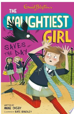 The Naughtiest Girl: Naughtiest Girl Saves The Day - ISBN:9781844569557