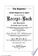 Deutsche Ausgabe von Dr  Chase s drittem  letzten und vollst  ndigem Recept Buch und Haus Arzt  oder  Praktische Lehren f  r das Volk
