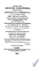 Recueil industriel  manufacturier  agricole et commercial  de la salubrit   publique et des beaux arts